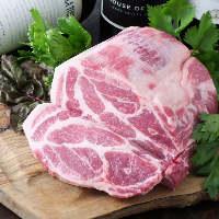 ブランド豚を豪快に「塊肉」でご提供♪ 確かな素材を皆様へ